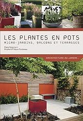 Les plantes en pots : Micro-jardins, balcons et terrasses