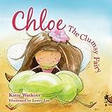 Chloe, the Clumsy Fairy: Book One of the Mönelie Series