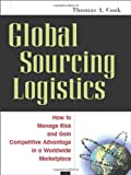 Global Sourcing Logistics, Thomas A. Cook, 0814408923