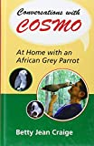 img - for Conversations with Cosmo: At Home with an African Grey Parrot book / textbook / text book