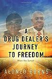 A Drug Dealer's Journey to Freedom