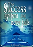The Success System That Never Fails, W. Stone, 9562914062