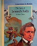The Story of Seward's Folly, Susan Clinton, 0516047272