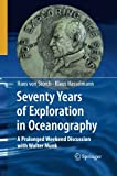 Seventy Years of Exploration in Oceanography : A Prolonged Weekend Discussion with Walter Munk, Hasselmann, Klaus, 3642426190