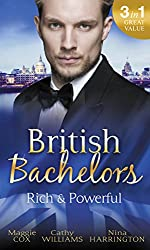 British Bachelors: Rich and Powerful: What His Money Can't Hide / His Temporary Mistress / Trouble on Her Doorstep (Mills & Boon M&B)