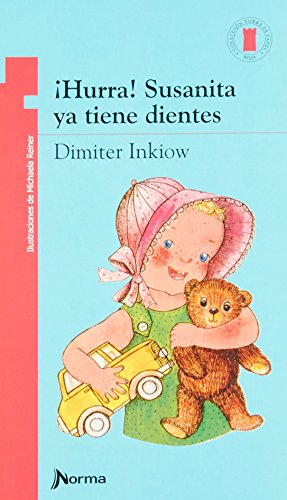 Hurra! Susanita Ya Tiene Dientes (Spanish Edition)