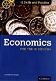 IB Skills and Practice: Economics (International Baccalaureate) by Ziogas, Constantine published by OUP Oxford (2011)