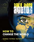 Take More Action : How to Change the World, Kielburger, Shankaran and Kielburger, Craig, 0978437527
