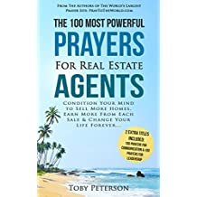 Prayer | The 100 Most Powerful Prayers for Real Estate Agents | 2 Amazing Bonus Books to Pray for Communication & Leadership: Condition Your Mind to Sell More Homes, Earn More From Each Sale & Change