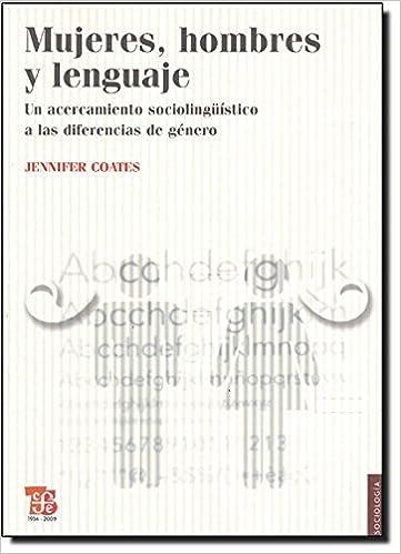 Mujeres, hombres y lenguaje. Un acercamiento sociolingüístico a las diferencias de género (Sociologia/ Sociology) (Spanish Edition)