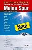 Meine Spur: 150 Ausgewählte Skitouren in den Salzburger- und Berchtesgadner Alpen