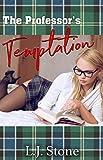 The Professor's Temptation: A Taboo Student & Teacher Erotic Short (Deviant College Co-Ed Book 2)