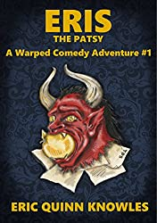ERIS: The Patsy (Warped Comedy Adventure Book 1)