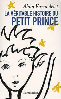 La véritable histoire du Petit prince, Vircondelet, Alain