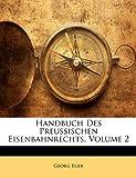 Handbuch des Preussischen Eisenbahnrechts, Georg Eger, 1174303352