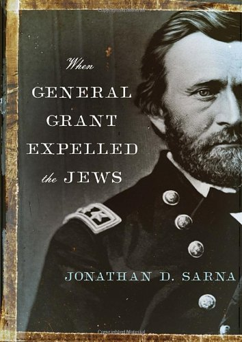 When General Grant Expelled the Jews (Jewish Encounters Series)