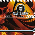 Feel the heat 2000