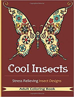 cool insects coloring books for adults with over 30 stress relieving insects designs adult coloring books