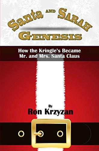 (Santa and Sarah Genesis: How the Kringle's became Mr. and Mrs. Santa Claus)