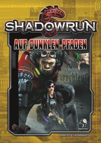 Shadowrun 5: Auf dunklen Pfaden Taschenbuch – 1. Juni 2017 Pegasus Spiele GmbH 3957891035 Spielen / Raten Cyberpunk-Rollenspiele