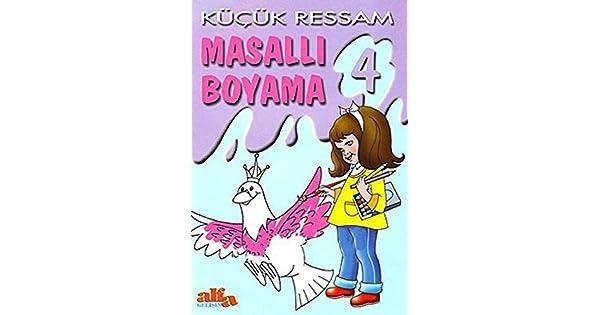 Küçük Ressam Masallı Boyama 4 Aziz Sivaslıoğlu Amazoncomtr
