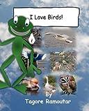 I Love Birds!, Tagore Ramoutar, 1907837442