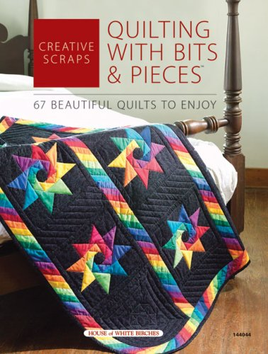 (Creative Scraps: Quilting With Bits & Pieces)