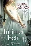 Intimer Betrug: Historischer Liebesroman (German Edition)