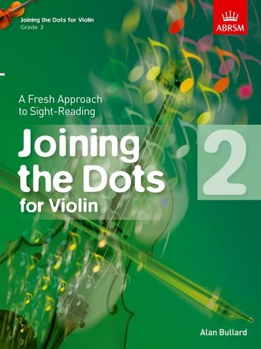 Joining the Dots for Violin, Grade 2: A Fresh Approach to Sight-Reading (Joining the dots (ABRSM)) ()