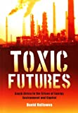 Toxic Futures, David Hallowes, 186914211X