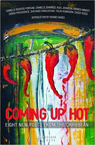 Coming Up Hot: Eight New Caribbean Poets from the Caribbean (Peekash Press)