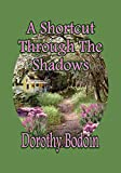A Shortcut Through the Shadows (The Foxglove Corners Series Book 4)