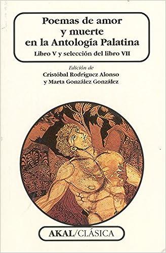 Descargar Con Utorrent Poemas De Amor Y Muerte En La Antología Palatina PDF Gratis En Español