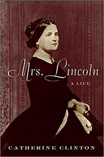 Book Mrs. Lincoln: A Life by Catherine Clinton (2009-01-06)