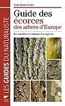 Guide des écorces des arbres d'Europe : Reconnaître et comparer les espèces par Godet