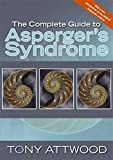 The Complete Guide to Asperger's Syndrome (Autism Spectrum Disorder): Revised Edition