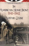 The American Home Front 1941-1942, Alistair Cooke, 0802143326