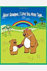 Great Grandma I Love You More Than: Reasons Why I Love You Fill in the Blank Book (Animals A to Z) Paperback