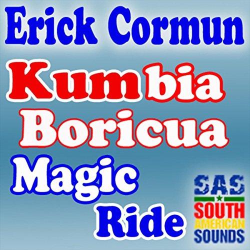- Kumbia Boricua / Magic Ride