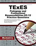 TExES Pedagogy and Professional Responsibilities EC-12 Practice Questions: TExES PPR Practice Tests & Exam Review for the Texas Examinations of Educator Standards