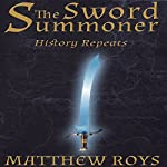 The Sword Summoner: History Repeats | Matthew Roys