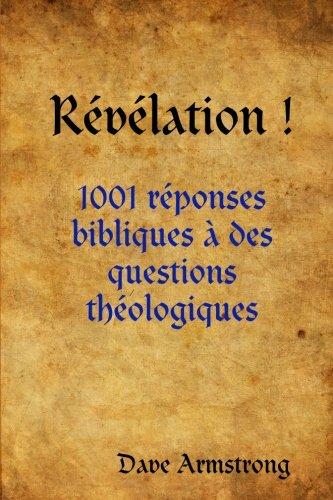 Révélation !: 1001 réponses bibliques à des questions théologiques (French Edition)