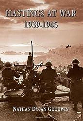 Hastings at War: 1939-1945