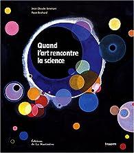 Quand l'art rencontre la science par Jean-Claude Ameisen