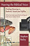 Hearing the Biblical Voice: Finding Meaning in Kashrut, Tzitzit and Tefillin, Stephen Bailey, 1495938344