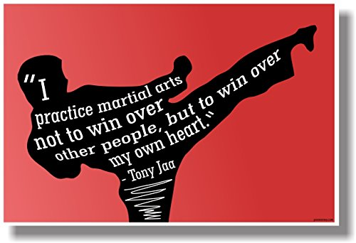 I Practice Martial Arts Not to Win Over Other People but to Win Over My Own Heart - Tony Jaa - New Classroom Motivational Poster