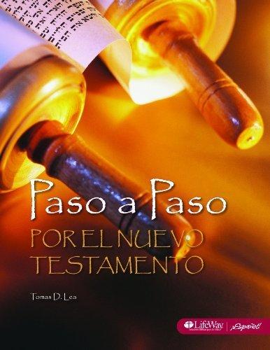 Paso a Paso por el Nuevo Testamento, Libro para el Disc?pulo (Spanish Edition) by Thomas Lea - Paso Mall El Stores