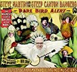 Rare Bird Alert by Steve Martin, Steep Canyon Rangers