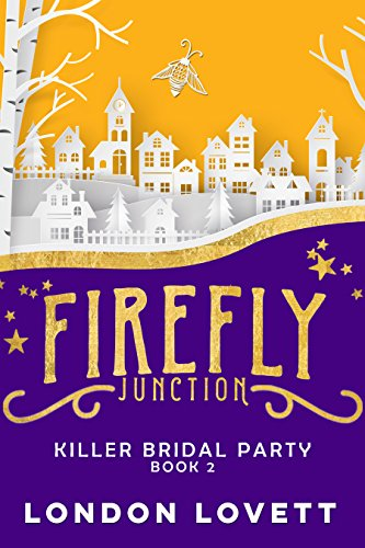 (Killer Bridal Party (Firefly Junction Cozy Mystery Book 2))