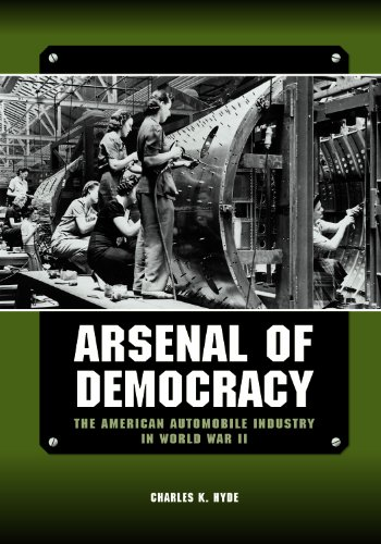 Arsenal of Democracy: The American Automobile Industry in Wo